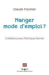 Manger : mode d'emploi ?, Entretien avec Monique Nemer