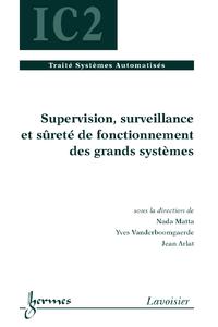 Livre numérique Supervision surveillance et sûreté de fonctionnement des grands systèmes (Traité Systèmes Automatisés IC2)