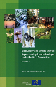 Biodiversity and climate change: Reports and guidance developed under the Bern Convention - Volume II (Nature and Environment N°160)