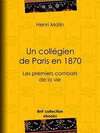 Un collégien de Paris en 1870, Les premiers combats de la vie