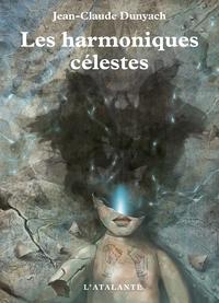 Les harmoniques célestes, Les Nouvelles de J.-C. Dunyach, T7