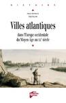 Livre numérique Villes atlantiques dans l'Europe occidentale du Moyen Âge au XXe siècle