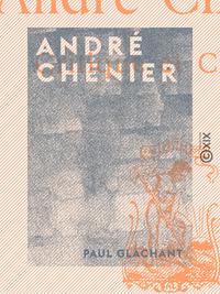 André Chénier, CRITIQUE ET CRITIQUÉ