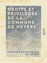 Droits et privil?ges de la commune de Nevers