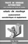 Livre numérique Traité de soudage automatique tome 4 : les robots de soudage volume 1 : environnements, caractéristique et équipements
