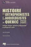 Livre numérique Histoire des orthophonistes et des audiologistes au Québec : 1940-2005