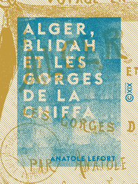 Alger, Blidah et les gorges de la Chiffa - Voyage en Algérie