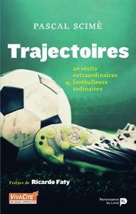 Trajectoires, 20 récits extraordinaires de footballeurs ordinaires