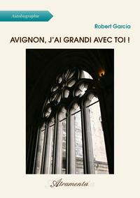 Avignon, j'ai grandi avec toi !