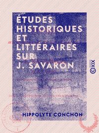 Études historiques et littéraires sur J. Savaron