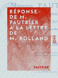 Réponse de M. Pautrier à la lettre de M. Rolland - Pour servir de mémoire à consulter au Conseil d'É
