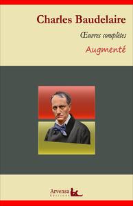 Charles Baudelaire : Oeuvres complètes et annexes (annotées, illustrées), Les Fleurs du mal, Le Spleen de Paris, Amoenitates Belgicae...