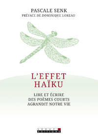 L'effet haïku : lire et écrire des poèmes courts agrandit notre vie