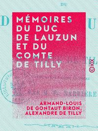 M?moires du duc de Lauzun et du comte de Tilly