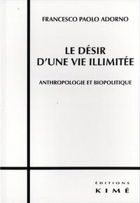 LE DÉSIR D'UNE VIE ILLIMITÉE
