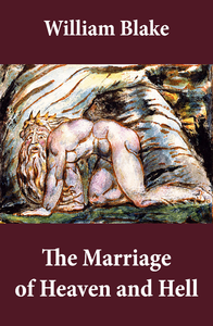a look into romantic philosophy in the marriage of heaven and hell by william blake (e34) w illiam blake's the marriage of heaven and hell  of this in the marriage, devils transform into william blake: his philosophy and.