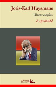 Joris-Karl Huysmans : Oeuvres complètes et annexes (annotées, illustrées), Marthe, Là-bas, A rebours, La Cathédrale, En ménage, A vau l'eau ...
