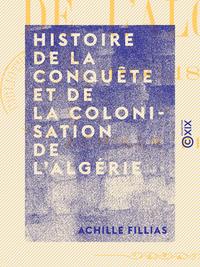 Histoire de la conquête et de la colonisation de l'Algérie - 1830-1860