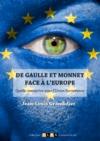 Livre numérique De Gaulle et Monnet face à l'Europe
