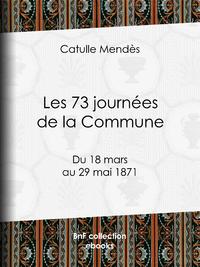 Les 73 journées de la Commune, Du 18 mars au 29 mai 1871