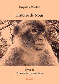 Histoire de Nous - Tome II, Est-ce ainsi que les hommes…