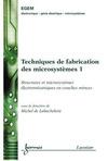 Livre numérique Techniques de fabrication des microsystèmes 1 : Structures et microsystèmes électromécaniques en couches minces