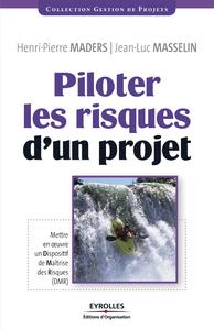 Piloter les risques d'un projet, METTRE EN OEUVRE UN DISPOSITIF DE MAÎTRISE DES RISQUES (DMR)