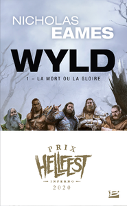 Image de couverture (Wyld. Volume 1, La mort ou la gloire)