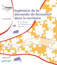 Ingénierie de la demande de formation dans le territoire (ePub), Témoignages de l'enseignement agricole