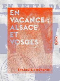 En vacance : Alsace et Vosges