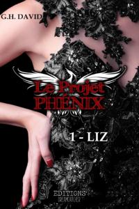 Le projet Phénix, Tome 1- Liz