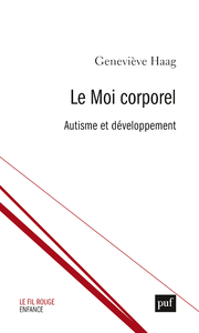 Le moi corporel. Clinique de l'autisme
