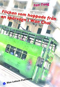 Flickan som hoppade fr?n en sp?rvagn i Wan Chai