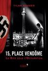 Livre numérique 15, place Vendôme - Au Ritz pendant l'Occupation