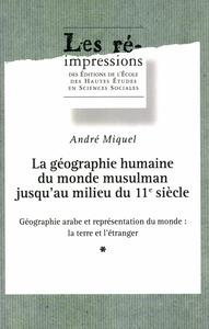 La géographie humaine du monde musulman jusqu?au milieu du 11esiècle. Tome2. Volume 1