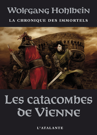 Les Catacombes de Vienne, La Chronique des immortels, T5
