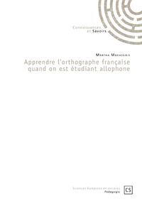 Apprendre l'orthographe française quant on est étudiant allophone