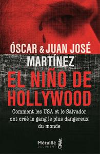 Image de couverture (El Nino de Hollywood : comment les USA et le Salvador ont créé le gang le plus dangereux du monde)