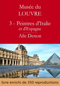 Image de couverture (Musée du Louvre – 3 – Les Peintres d'Italie et d'Espagne – Aile Denon)