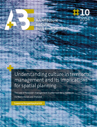 Understanding culture in territorial management and its implications for spatial planning., The case of floodplain management in urbanised delta regions in the Netherlands and Thailand