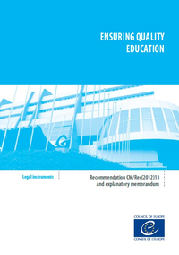 Ensuring quality education - Recommendation CM/Rec(2012)13 and explanatory memorandum