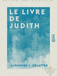 Le Livre de Judith - ?tude critique et historique