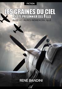 Pilote prisonnier des Fells, Les graines du ciel - Tome 2