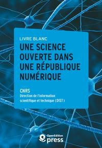 Livre numérique Livre blanc — Une Science ouverte dans une République numérique