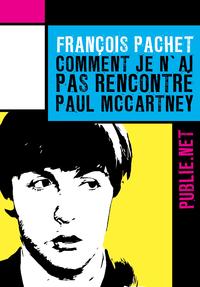 Livre numérique Comment je n'ai pas rencontré Paul McCartney