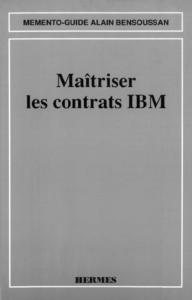 Maîtriser les contrats IBM (Mémento-guide)