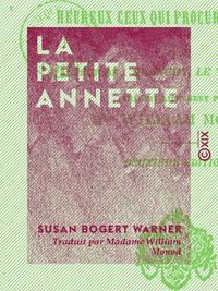 La Petite Annette - Ou Heureux ceux qui procurent la paix