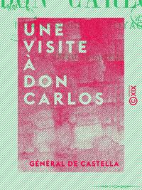 Une visite à Don Carlos - Impressions de voyage
