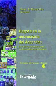 Bogotá en la encrucijada del desorden, Estructuras socioespaciales y gobernabilidad metropolitana