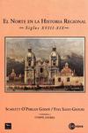 Livre numérique El norte en la historia regional, siglos XVIII-XIX
